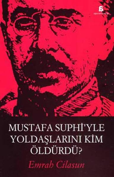 Mustafa Suphi ve Yoldaşlarını Kim Öldürdü? Kitap Kapağı