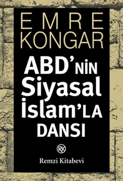 ABD'nin Siyasal İslam'la Dansı Kitap Kapağı