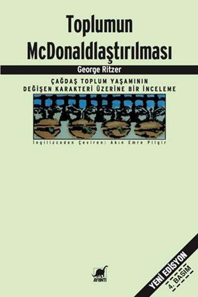 Toplumun Mc Donaldlaştırılması: Çağdaş Toplum Yaşamının Değişen Karakteri Üzerine Bir İnceleme Kitap Kapağı