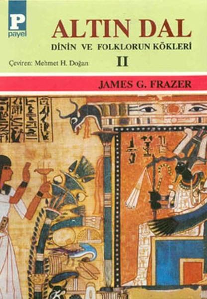 Altın Dal Cilt 2: Dinin ve Folklörün Kökleri Kitap Kapağı