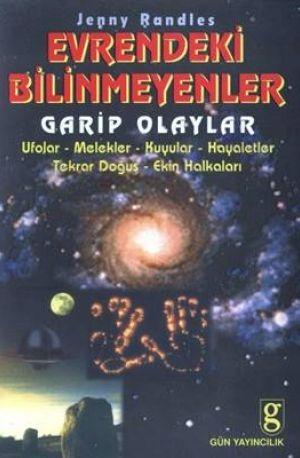 Evrendeki Bilinmeyenler: Garip Olaylar / Ufolar / Melekler / Kuyular / Hayaletler / Tekrar Doğuş Kitap Kapağı
