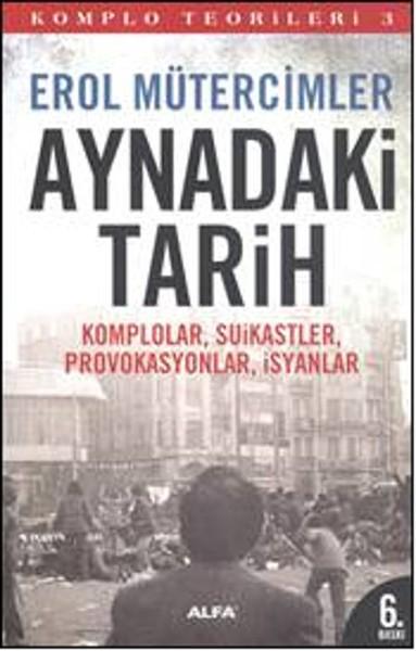 Aynadak Tarih: Komplolar, Suikastler, Provokasyonlar, İsyanlar Kitap Kapağı