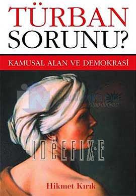 Türban Sorunu: Kamusal Alan ve Demokrasi Kitap Kapağı