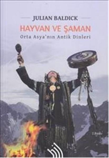 Hayvan ve Şaman: Orta Asya'nın Antik Dinleri Kitap Kapağı