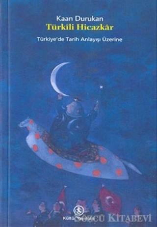 Kaan Durukan - Türkili Hicazkâr: Türkiye'de Tarih Anlayışı Üzerine Kitap Kapağı