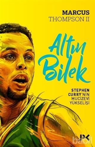 Altın Bilek (Stephen Curry'nin Mucizevi Yükselişi) Kitap Kapağı