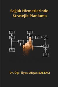 Sağlık Hizmetlerinde Stratejik Planlama Kitap Kapağı