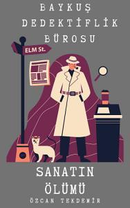 Baykuş Dedektiflik Bürosu-Sanatın Ölümü Kitap Kapağı